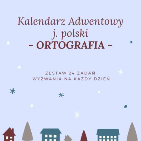 """Kalendarz Adwentwowy Polski """"Ortografia"""""""