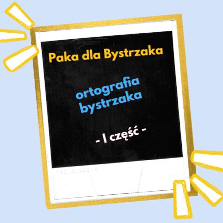 ortografia bystrzaka I część