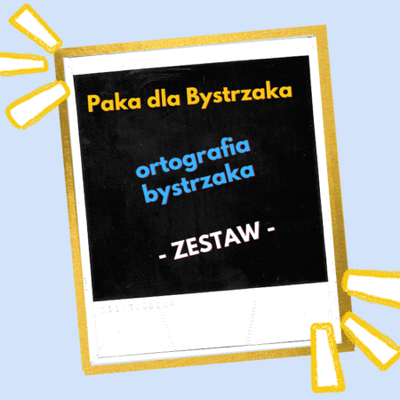 ortografia bystrzaka ZESTAW
