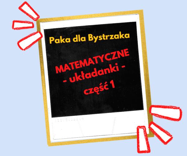 Matematyczne układanki, cz. 1