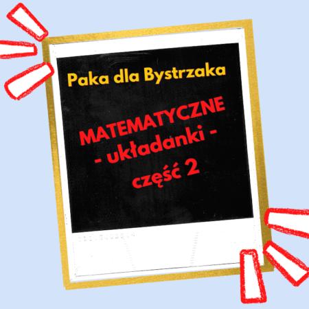 Matematyczne układanki, cz. 2