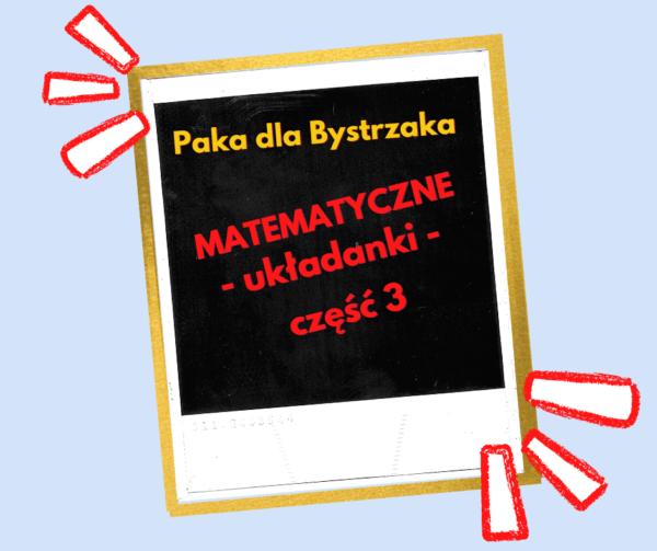 Matematyczne układanki 3