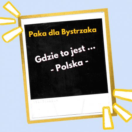 Gdzie to jest ... Polska.